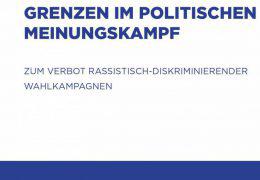 """Neue Publikation des Zentralrats: """"Grenzen im politischen Meinungskampf – zum Verbot rassistisch-diskriminierender Wahlkampagnen"""""""