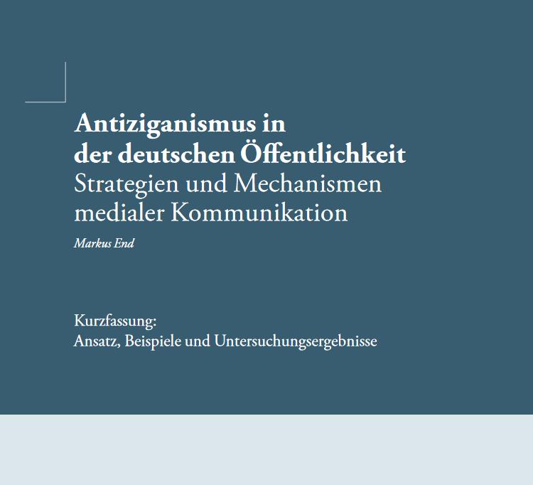 Antiziganismus in der deutschen Öffentlichkeit. Strategien und Mechanismen medialer Kommunikation
